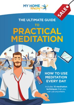 The Ultimate Guide to Practical Meditation | My Home Vitality
