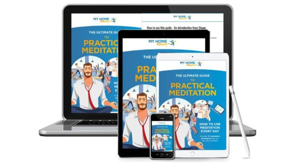 The Ultimate Guide to Practical Meditation | Devices | My Home Vitality